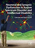 img - for Neuronal and Synaptic Dysfunction in Autism Spectrum Disorder and Intellectual Disability book / textbook / text book