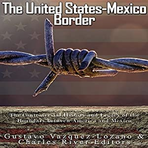 The United States-Mexico Border Audiobook