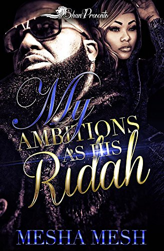 My Ambitions as His Ridah by [Mesh, Mesha]