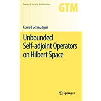Unbounded Self-adjoint Operators on Hilbert Space (Graduate Texts in Mathematics (265), Band 265)