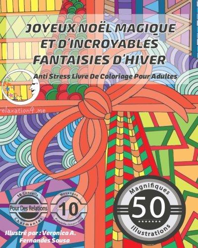 ANTI STRESS Livre De Coloriage Pour Adultes: Joyeux Noel Magique Et D'Incroyables Fantaisies D'Hiver Broché – 22 juin 2016 relaxation4.me 1533498091 Games/Puzzles