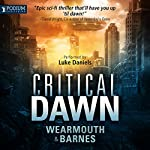 Critical Dawn: The Critical Series, Book 1 | Darren Wearmouth,Colin F. Barnes