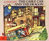 Cable Car and the Dragon, Herb Caen, 0811810542