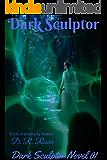 Dark Sculptor: Dark Sculptor Novel 01