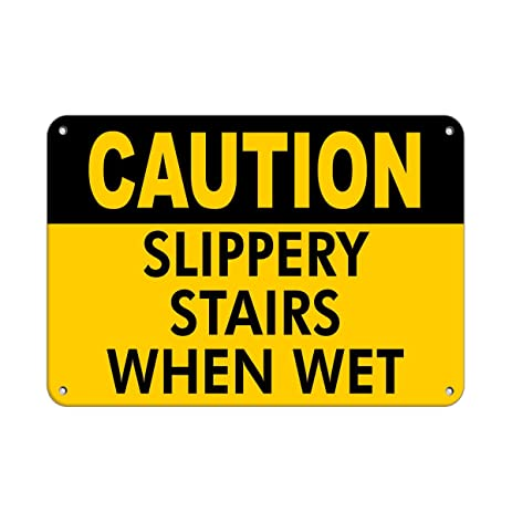 Caution Slippery Stairs When Wet Slippery When Wet Signs Aluminum METAL  Sign 10 In X 7