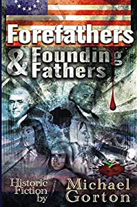 Forefathers & Founding Fathers by Michael Gorton ebook deal