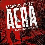 AERA: Die Rückkehr der Götter | Markus Heitz