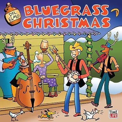 dr elmo dr elmo bluegrass christmas amazoncom music - Bluegrass Christmas