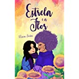 Estrela e a Flor (Clichês em rosa, roxo e azul Livro 6)