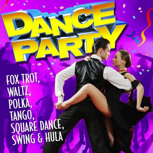 Dance Party - Fox Trot, Waltz, Polka, Tango, Square Dance, Swing & Hula