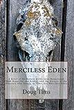Merciless Eden: A River of No Return wilderness