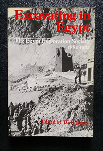 Excavating in Egypt: The Egypt Exploration Society, 1882-1982