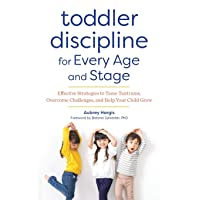 Toddler Discipline for Every Age and Stage: Effective Strategies to Tame Tantrums...