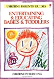 Entertaining and Educating Babies and Toddlers, R. Gee, 0746000065