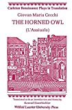 img - for The Horned Owl: (L Assiuolo) (Carleton Renaissance Plays in Translation,) book / textbook / text book