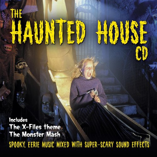 The Halloween Haunted House CD: Spooky, Eerie Music Mixed With Super-Scary Sound Effects -