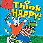 Think Happy! | Nancy Carlson
