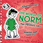 May Produce Gas: The World of Norm, Book 3 | Jonathan Meres