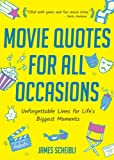 Movie Quotes for All Occasions: Unforgettable Lines for Life's Biggest Moments (Book for Toasts, Movie Quotes Book, Gag…