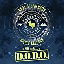 The Rise and Fall of D.O.D.O. Audiobook by Neal Stephenson, Nicole Galland Narrated by Laurence Bouvard, Shelley Atkinson, Laural Merlington, Joe Barrett, Will Damron, Luke Daniels