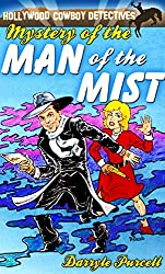 Mystery of The Man of the Mist (Hollywood Cowboy Detectives)