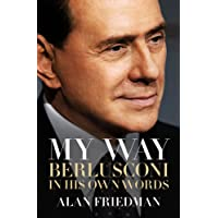 My Way: Berlusconi in his own words