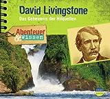 Abenteuer & Wissen: David Livingstone. Das Geheimnis der Nilquellen