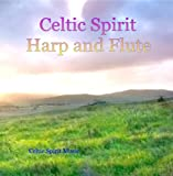 Celtic Spirit Harp and Flute - Spiritual Healing Music for Peace and Comfort