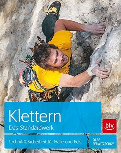 Klettern    Das Standardwerk: Technik & Sicherheit für Halle und Fels