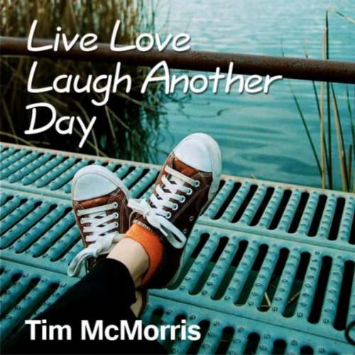 Live Love Laugh Another Day