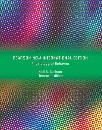 Physiology of Behavior Pearson New International Edition plus MyPsychLab with Pearson eText