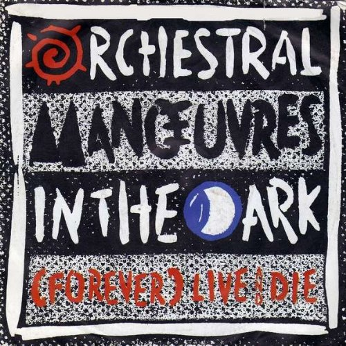 Orchestral Manoeuvres In The Dark - (Forever) Live And Die - Virgin - 108 478, Virgin - 108 478-100 (Orchestral Manoeuvres In The Dark Live And Die)