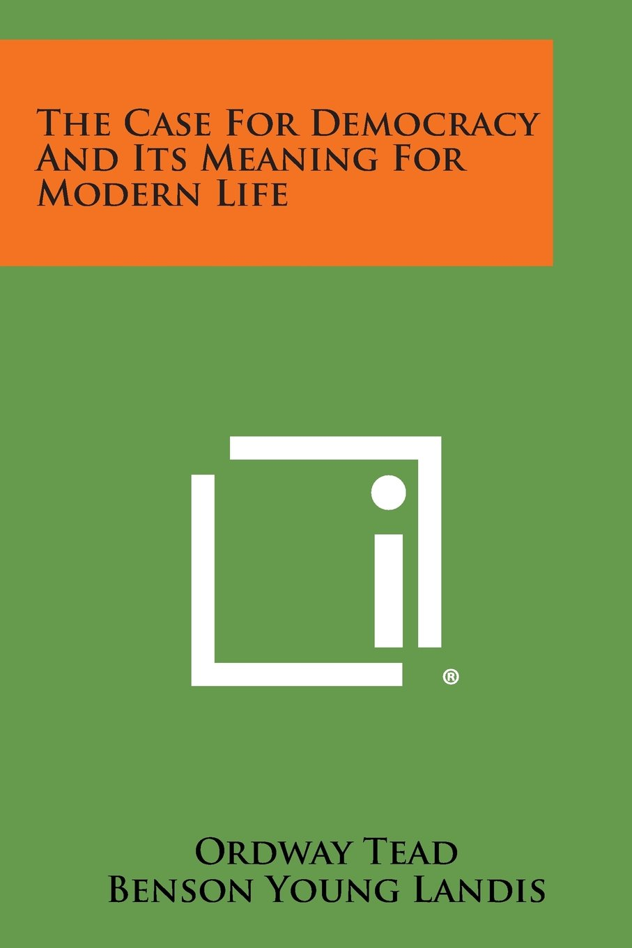 Read Online The Case for Democracy and Its Meaning for Modern Life ebook