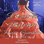 Desires of a Baron: Gentlemen of Honor, Volume 2 | Rose Gordon