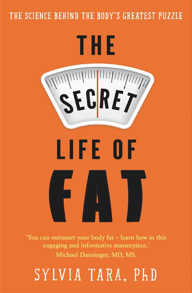 The Secret Life of Fat: The science behind the body's greatest puzzle ebook