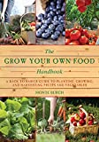 img - for The Grow Your Own Food Handbook: A Back to Basics Guide to Planting, Growing, and Harvesting Fruits and Vegetables (The Handbook Series) book / textbook / text book