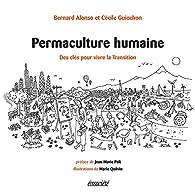 Permaculture humaine : Des clés pour vivre la transition par Bernard Alonso
