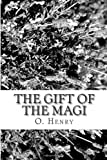 The Gift of the Magi, O. Henry, 1481247301