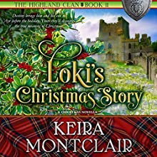 Loki's Christmas Story : The Highland Clan, Book 11 Audiobook by Keira Montclair Narrated by Paul Woodson