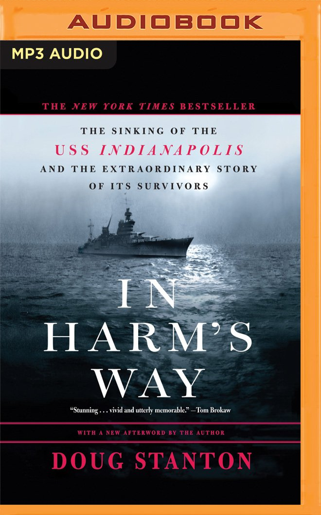 Read Online In Harm's Way: The Sinking of the U.S.S. Indianapolis and the Extraordinary Story of Its Survivors ebook
