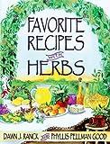 Favorite Recipes with Herbs, Dawn J. Ranck and Phyllis Pellman Good, 1561482250