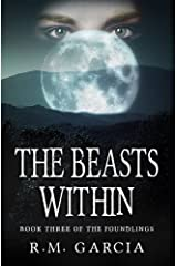 The Beasts Within: Book Three of the Urban Fantasy Paranormal Vampire Series, The Foundlings Kindle Edition