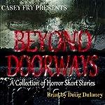 Beyond Doorways | Casey Fry