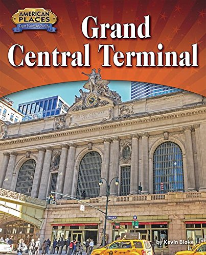 Grand Central Terminal (American Places: From Vision to Reality)