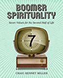 img - for Boomer Spirituality: Seven Values for the Second Half of Life book / textbook / text book