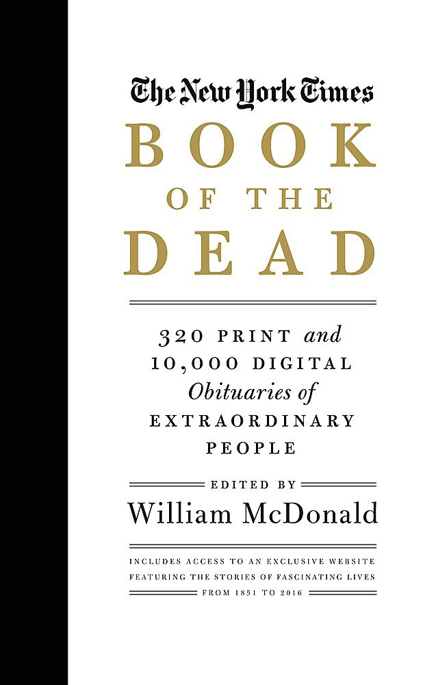 The New York Times Book of the Dead: 320 Print and 10,000 Digital Obituaries of Extraordinary People by Black Dog Leventhal