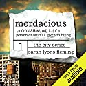 Mordacious: The City Series, Book 1 Hörbuch von Sarah Lyons Fleming Gesprochen von: Luke Daniels, Therese Plummer