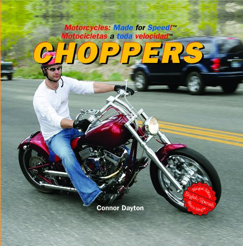 Choppers (Motorcycles: Made for Speed / Motocicletas a Toda Velocidad) (English and Spanish Edition)