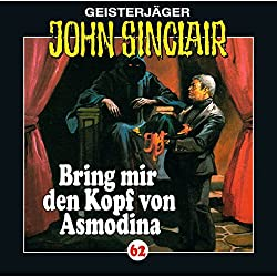 Bring mir den Kopf von Asmodina (John Sinclair 62)