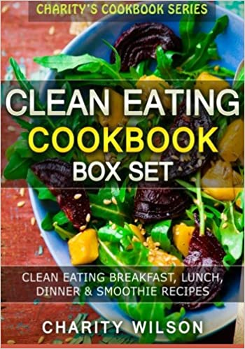 Clean eating cookbook box set clean eating breakfast lunch dinner clean eating cookbook box set clean eating breakfast lunch dinner smoothie recipes amazon charity wilson 9781511832670 books forumfinder Images